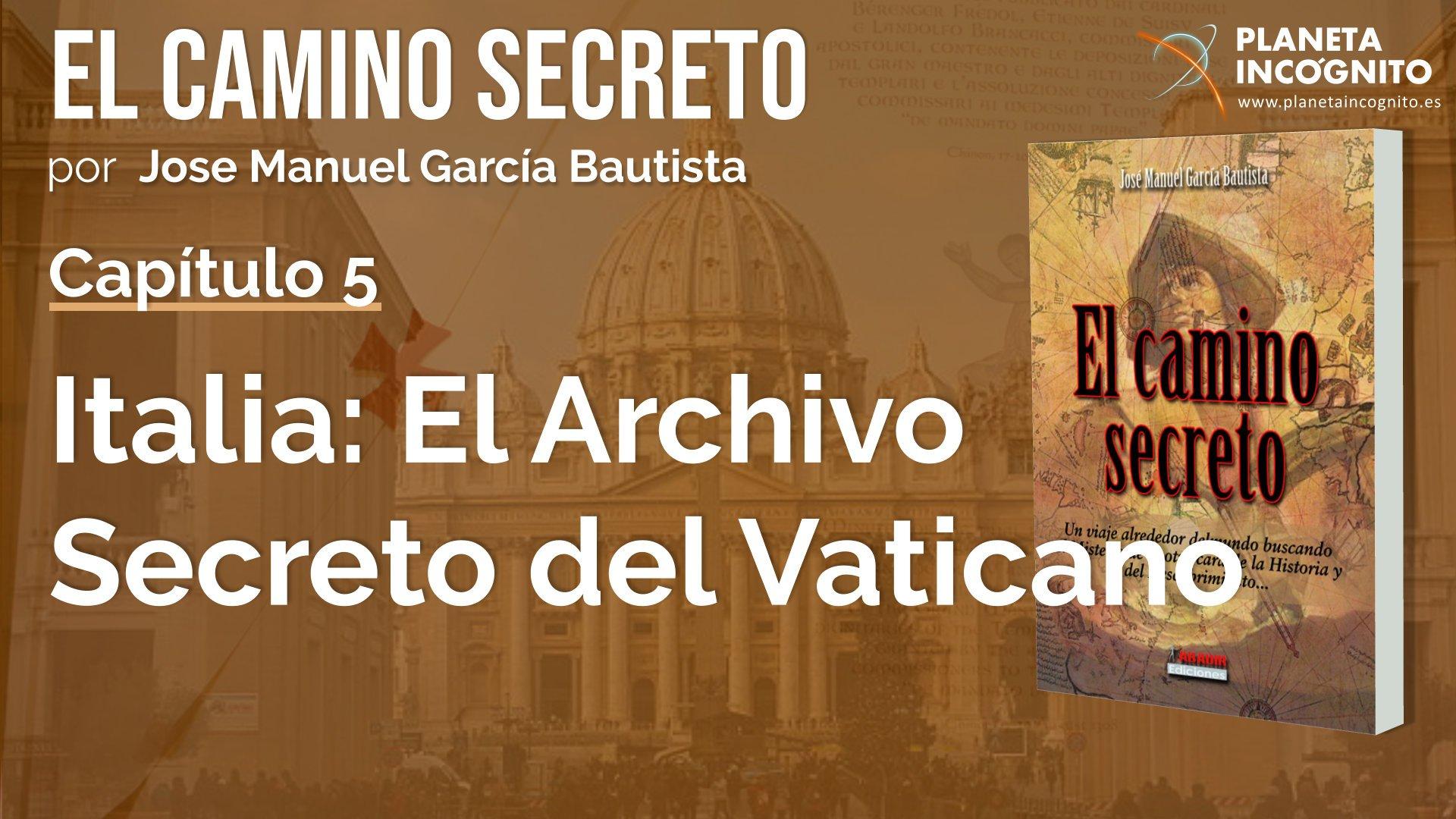 El Camino Secreto – Jose Manuel García Bautista – 6º fascículo – Capítulo 5 – Italia : El Archivo Secreto Vaticano -Templarios
