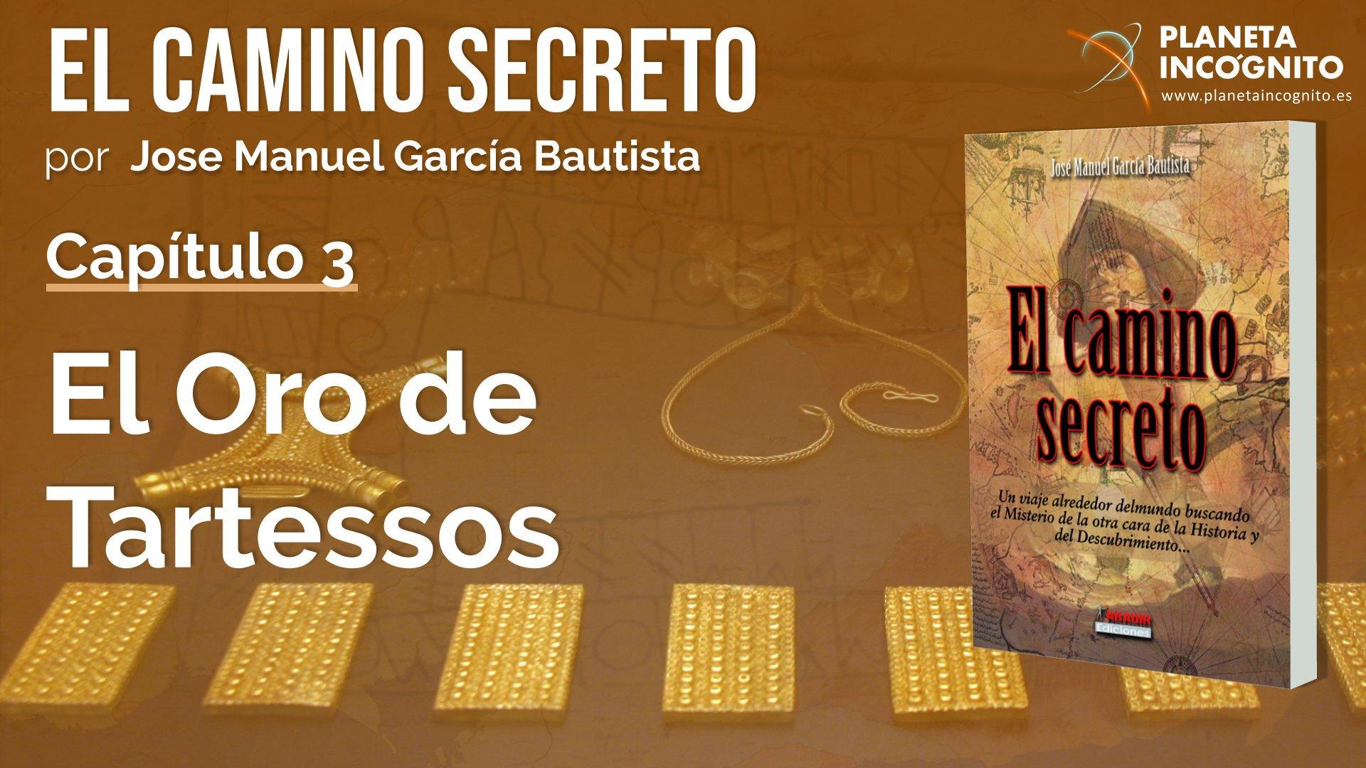 El Camino Secreto – Jose Manuel García Bautista – 4º fascículo – Capítulo 3 – El oro de Tartessos 1