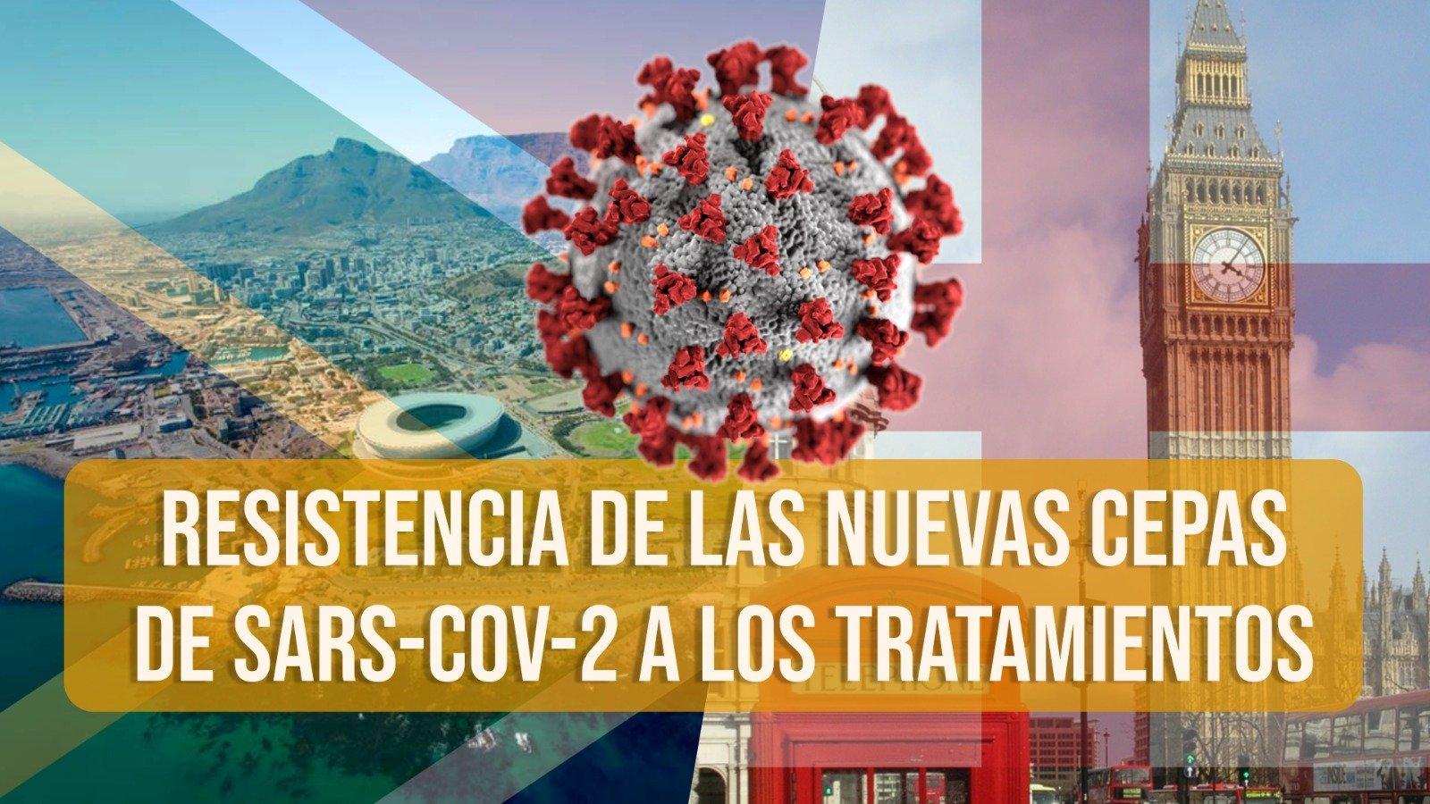 Resistencia del virus sars-cov-2 a las terapias de vacunas y anticuerpos
